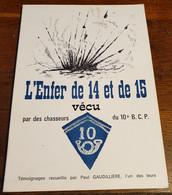 Historique/L'enfer De 14 Et De 15 Vécu Par Les Chasseurs Du 10° B.C.P. ( 1974 ) - Frankrijk