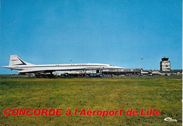 Cp  Concorde Air France Aéroport De Lille. Edit. Cim 0246 - Zonder Classificatie