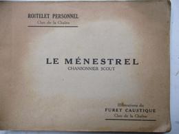 Oud LIEDERENBOEK  LE  MéNESTREL  Chansonnier  SCOUT  1944  Illustration  De  FURET  CAUSTIQUE - Movimiento Scout