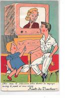 DEP. 84 SAULT DE VAUCLUSE N°11 Chic Avec La Télévision Plus Besoin De Voyager Ouvrez Le Poste Et Vous Verrez - Móviles (animadas)