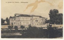 San Dona' Di Piave - Orfanatrofio - Nuova Primi Anni Del 900' - Macchia Sul Fronte - Altre Città