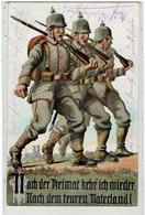 KRIEG MILITÄRISCHE DEUTSCHE PROPAGANDA - Illustrateur - Nach Der Heimat Kehr Ich Wieder- Nach Dem Teuren Vaterland - Guerra 1914-18
