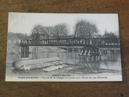 TOURS SUR MARNE / Pont De Fer Et Vestiges De L'ancien Pont , Détruit Par Les Allemands - Otros Municipios
