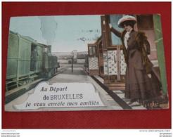 """BRUXELLES -  """"  Au Départ  De Bruxelles Je Vous Envoie Mes Amitiés  """"  -  1910 - Bruxelles (Città)"""