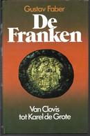 De Franken Van Clovis Tot Karel De Grote Gustav Faber - Geschichte