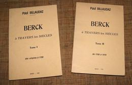 Paul Billaudaz Berck à Travers Les Siècles 2 Volumes 1977-78 Pas De Calais - Picardie - Nord-Pas-de-Calais