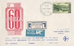 Israel LETTER FLIGHT EVENTS - 1960 SPECIAL Swissair 60 POLSKA EXHIBITION, REGISTERED, *** - Mint Condition - - FDC