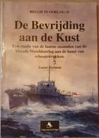 (1944-1945 MARINE) De Bevrijding Van De Kust Aan De Hand Van Scheepswrakken. - Guerra 1939-45