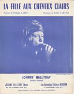 Partition . Musicale -JOHNNY  HALLYDAY -LA FILLE AUX CHEVEUUX CLAIRS - - Partituren