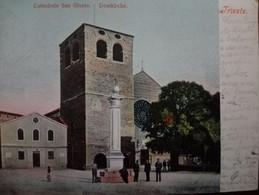 TRIESTE - CATTEDRALE SAN GIUSTO - DOMKIRCHE - VIAGGIATA SANVINCENTI (ISTRIA) ANN0 1905 OTTIMO STATO - Sin Clasificación