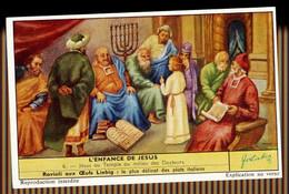CHROMOS CHROMO LIEBIG - L'ENFANCE DE JESUS N°6 JESUS AU TEMPLE AU MILIEU DES DOCTEURS - Liebig