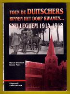 TOEN DE DUITSCHERS BINNEN HET DORP KWAMEN... SNELLEGEM 1914-1918 192blz ©1994 JABBEKE WO1 WW1 Oorlog Geschiedenis Z769 - Jabbeke
