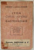 Lyon Capitale Mondiale De La Gastronomie. 1935. De Curnonsky Et M-E Granchet. éditions Lugdunum. Bon état. - Gastronomia