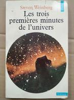Steven Weinberg - Les Trois Premieres Minutes De L'Univers / Points, 1980 - Astronomie