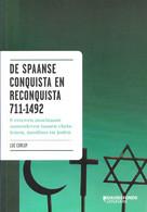 De Spaanse Conquista En Reconquista 711-1492 8 Eeuwen Moeizaam Samenleven Tussen Christenen, Moslims En Joden Luk Corluy - Geschichte