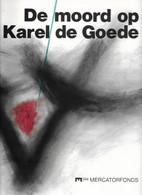 De Moord Op Karel De Goede Dagboek Van De Gebeurtenissen In De Jaren 1127-1128 Galbert Van Brugge Van Caenegem MF - Geschichte