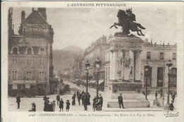 PUY DE DOME : Clermont Ferrand, Statue De Vercingétorix, Rue Blatin Et Le Puy De Dome - Clermont Ferrand