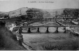CAHORS 46 LOT : LE PONT LOUIS - PHILIPPE. CLICHE DUBERNET - VICTOR PRIOLAU - Ed. N° 8 - Unclassified