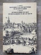 Historie De Ketterij Te OUDENAARDE - Het Oudenaardse In De 16e Eeuw - Facsimile: Ketteryen Binnen En Ontrent Audenaerde - Geschichte