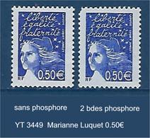 "FR Variété YT 3449 "" Marianne Luquet 0.50€ "" Avec Et Sans Phosphore - Variétés: 2000-09 Neufs"