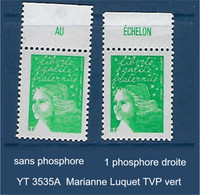 """FR Variété YT 3535A """" Marianne Luquet TVP Vert """" Avec Et Sans Phosphore - Variétés: 2000-09 Neufs"""