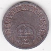 Hongrie 10 Filler 1940 BP,  En Fer, KM# 507a - Hungary