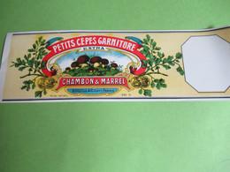 Etiquette Conserve/Petits Cèpes Garniture Extra/CHAMBON & MARREL/SOUILLAC ( Lot ) / Début XX                  ETIQ183 - Fruits & Vegetables