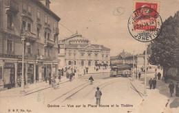 GENEVE. Vue Sur La Place Neuve Et Le Théatre - GE Genf