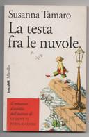 La Testa Fra Le Nuvole Susanna Tamaro  1994  Tascabili Marsilio - Società, Politica, Economia