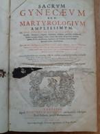Arthur Du Monstier, Sacrum Gynecaeum Seu Martyrologium Amplissimum 1656, In Folio - Oude Boeken
