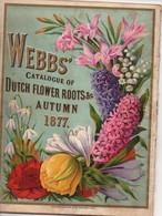 Catalogue : WEBBS' Catalogue Of Dutch Flower Roots & C - AUTUNM 1877 - B. Plantas De Flores & Flores