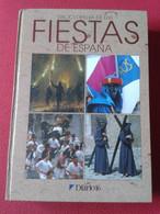 LIBRO ENCICLOPEDIA DE LAS FIESTAS DE ESPAÑA 1993 DIARIO 16, 1152 PÁGINAS VER FOTOS Y DESCRIPCIÓN...SPAIN ESPAGNE SPANIEN - Cultural