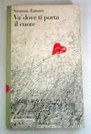 Va' Dove Ti Porta Il Cuore Susanna Tamaro  1996  Baldini&castoldi - Società, Politica, Economia