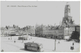 CALAIS - PLACE D'ARMES ET TOUR DU GUET - SUPERBE ANIMATION AVEC TRAMWAY - VERS 1900 - Calais