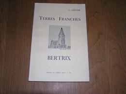 TERRES FRANCHES BERTRIX Hector L Régionalisme Histoire Gaume Nassogne Wibrin Eglise Ermitage Abbaye St Hubert Ban Curé - België