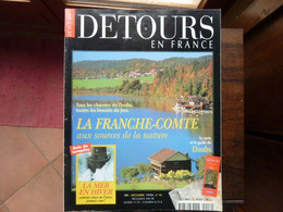 Détours En France - Numéro 46 - LA FRANCHE COMTE - 1998 - Tourism & Regions