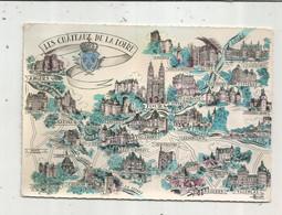 Cp , Carte Géographique ,  LES CHATEAUX DE LA LOIRE ,  Voyagée 1957 , Ed. Gaby - Landkaarten