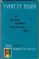 CATALOGUE YVERT ET TELLIER FRANCE Tome 1 - 1994 - Couverture RIGIDE - Poids 470 Grammes - Frankreich