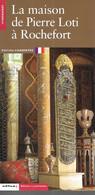 BJ07 - LA MAISON DE PIERRE LOTI A ROCHEFORT - EDITIONS DU PATRIMOINE - 56 PAGES - Poitou-Charentes