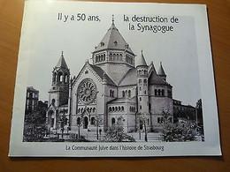Alsace. Il Y A 50 Ans, La Destruction De La Synagogue De Strasbourg. 1940 - 1901-1940