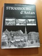 Strasbourg D'antan à Travers La Carte Postale Ancienne. CPA. Alsace - 1901-1940