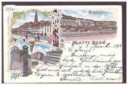 GRUSS AUS DER MATTE BERN - LITHO - B ( 2 PETITS PLIS D'ANGLE ) - BE Berne