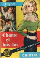 Chante Et Tais Toi Par Trignol - Cristal N°2 - Non Classés