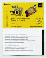 Ticket D'entrée / Entrance Ticket / Entreebewijs - Exposition 2020 Meet Vincent Van Gogh à Belém (Lisbonne) Portugal - Eintrittskarten