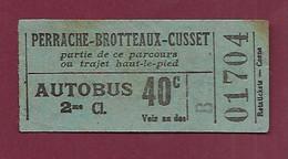 030121D - TICKET CHEMIN DE FER - Autobus 2me Cl 40c B 01704 Perrache Brotteaux Cusset - Europe