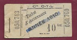 030121D - TICKET CHEMIN DE FER TRAM - Cie OTL Ticket Actionnaire Année 1910 10 Cent. 050760 Avec Souche - Europe