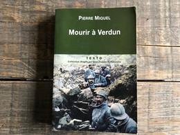 MIQUEL Mourir à Verdun WW1 GUERRE 14 18 1914 1918 Tranchées Bataille De La Marne L'Ourq Marais De Saint-Gond Poilus - Guerre 1914-18