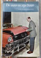 Livre DE AUTO EN ZIJN BAAS 3eme Edition 1955 A. W. GANZEVOORT - Practical