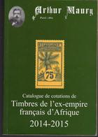Catalogue MAURY Ex Empire Francais D'Afrique 2014-15 Tres Bon Etat - Frankreich