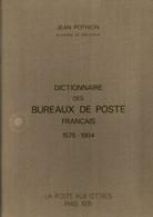Dictionnaire Des Bureaux De Postes 1575 1904 De Jean Pothion 170 Pages 21x31 Cm - Zonder Classificatie